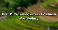 Unit 11: Traveling around Vietnam - Vocabulary
