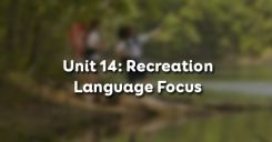 Unit 14: Recreation -Language Focus