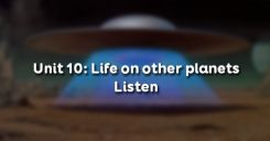 Unit 10: Life on other planets - Listen