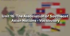 Unit 16: The Association of Southeast Asian Nations - Vocabulary
