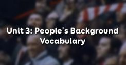 Unit 3: People's Background - Vocabulary