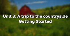 Unit 3: A trip to the countryside - Getting Started