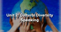 Unit 2: Cultural Diversity - Speaking