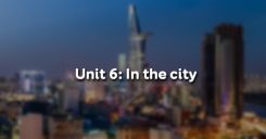 Unit 6: In the city