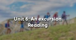 Unit 6: An excursion - Reading