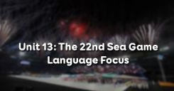 Unit 13: The 22nd Sea Games - Language Focus