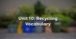 Unit 10: Recycling - Vocabulary