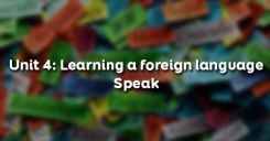Unit 4: Learning a foreign language - Speak