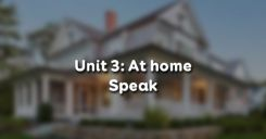Unit 3: At home - Speak