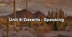 Unit 9: Deserts - Speaking