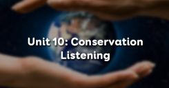 Unit 10: Conservation - Listening