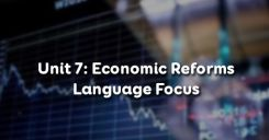 Unit 7: Economic Reforms - Language Focus