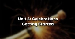 Unit 8: Celebrations - Getting Started