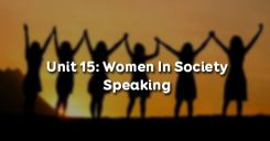 Unit 15: Women In Society - Speaking