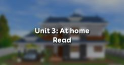 Unit 3: At home - Read