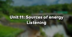 Unit 11: Sources of energy - Listening