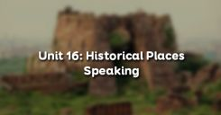 Unit 16: Historical Places - Speaking