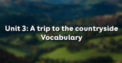 Unit 3: A trip to the countryside - Vocabulary