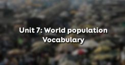 Unit 7: World population - Vocabulary