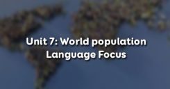 Unit 7: World population - Language Focus