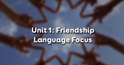 Unit 1: Friendship - Language Focus