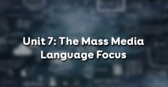 Unit 7: The Mass Media - Language Focus