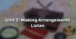 Unit 2: Making Arrangements - Listen