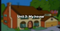 Unit 3: My house