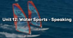 Unit 12: Water Sports - Speaking