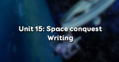 Unit 15: Space conquest - Writing