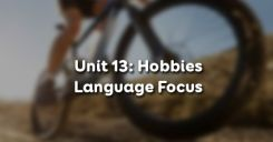 Unit 13: Hobbies - Language Focus