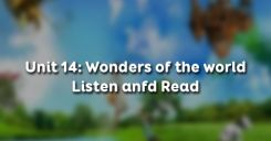 Unit 14: Wonders of the world - Listen anfd Read