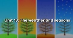 Unit 13: The weather and seasons