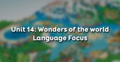 Unit 14: Wonders of the world - Language Focus