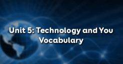 Unit 5: Technology and You - Vocabulary