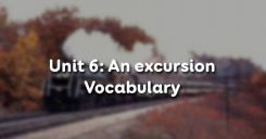 Unit 6: An excursion - Vocabulary
