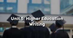 Unit 5: Higher Education - Writing
