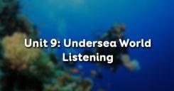 Unit 9: Undersea World - Listening