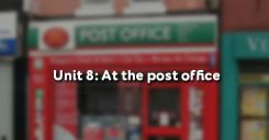 Unit 8: At the post office