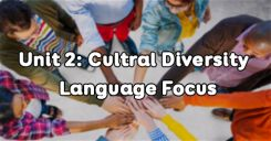 Unit 2: Cultural Diversity - Language Focus