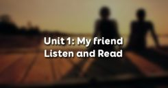Unit 1: My friends - Listen and Read