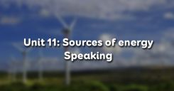 Unit 11: Sources of energy - Speaking