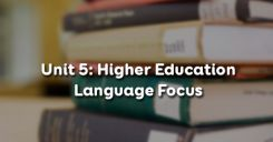 Unit 5: Higher Education - Language Focus