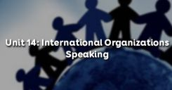 Unit 14: International Organizations - Speaking