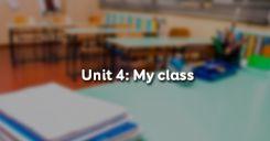 Unit 4: My class