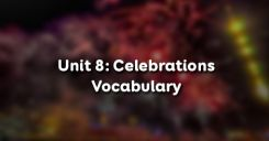 Unit 8: Celebrations - Vocabulary