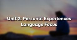 Unit 2: Personal Experiences - Language Focus
