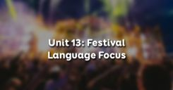 Unit 13: Festival - Language Focus