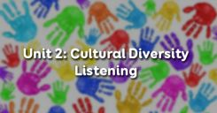 Unit 2: Cultural Diversity - Listening