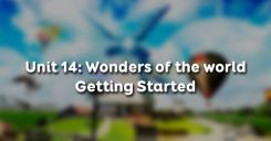 Unit 14: Wonders of the world - Getting Started